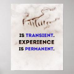Failureistransient.Experienceispermanent poster