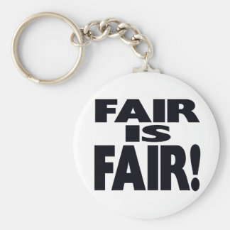 FAIR is FAIR! Basic Round Button Keychain