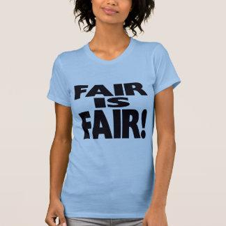 FAIR is FAIR! T-Shirt