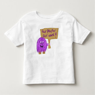 Fair Pay for Fair Work!!! Toddler T-shirt