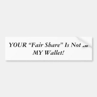Fair Share Bumper Sticker Car Bumper Sticker