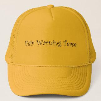 Fair Warning Tease Trucker Hat