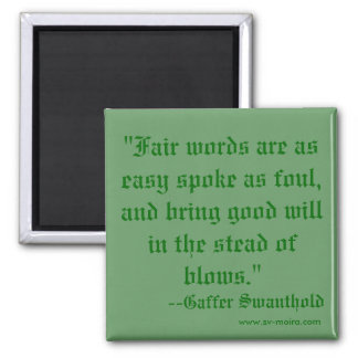 """Fair words are as easy spoke as foul, and brin... Magnet"