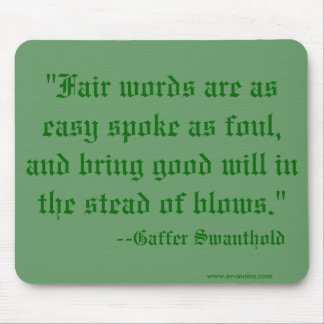 """""""Fair words are as easy spoke as foul, and brin... Mouse Pad"""