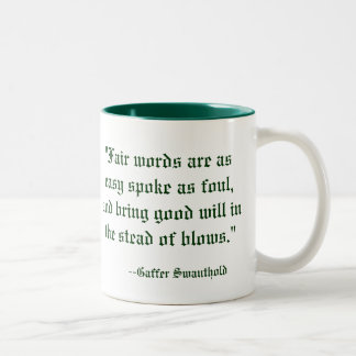 """Fair words are as easy spoke as foul, and brin... Two-Tone Coffee Mug"