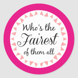 Fairest of Them All Typography Classic Round Sticker