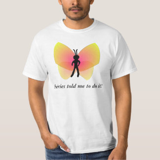 Fairies Told Me To Do It T-Shirt