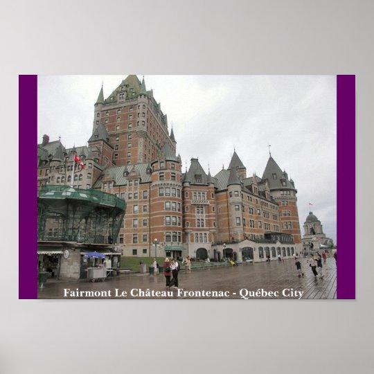 Fairmont Le Château Frontenac - Québec City Poster