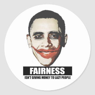 FAIRNESS - ISNT GIVING MONEY TO LAZY PEOPLE CLASSIC ROUND STICKER