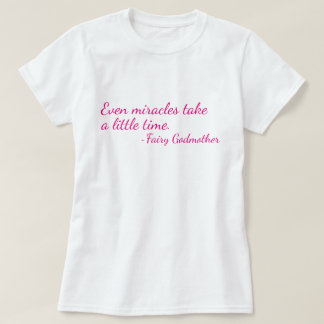 Fairy Godmother Quote T-Shirt