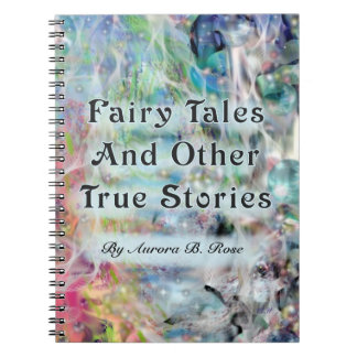 Fairy Tales And Other True Stories Custom Spiral Note Books