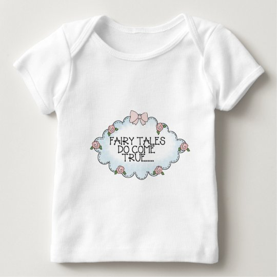 Fairy Tales Do Come True... Baby T-Shirt