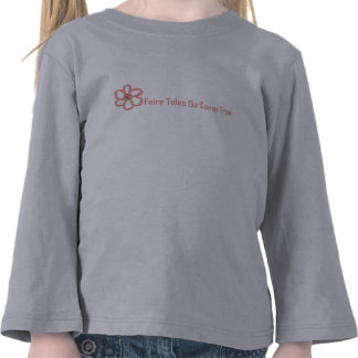 Fairy Tales Do Come True T-shirts