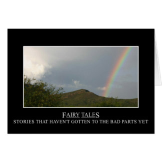 Fairy tales don't really have happy endings card