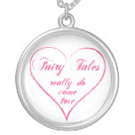 Fairy Tales really DO come true! Pendants