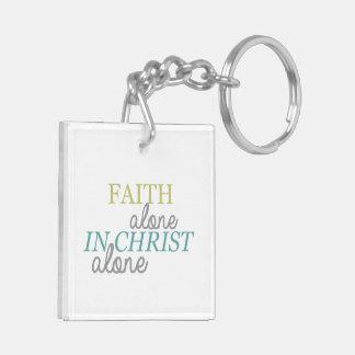 Faith Alone In Christ Alone Christian Keychain