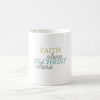Faith Alone In Christ Alone Coffee Mug