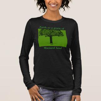 Faith as a grain of Mustard Seed Long Sleeve T-Shirt