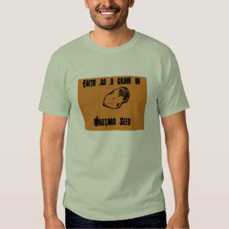 Faith as a grain of Mustard Seed Shirt