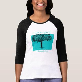 Faith as a grain of Mustard Seed T Shirt