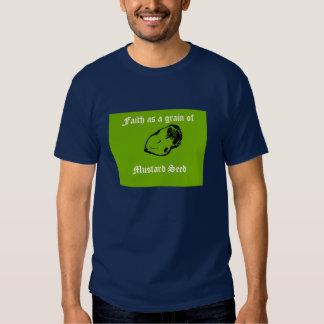 Faith as a grain of Mustard Seed Tee Shirt