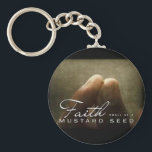 "Faith As Small As a Mustard Seed Keychain<br><div class=""desc"">This item reads &quot;Faith As Small As A Mustard Seed&quot;</div>"