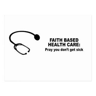 Faith Based Health Care - Pray you don't get sick Postcard