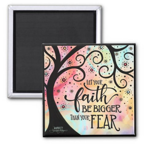 Faith Bigger Than Fear Magnet