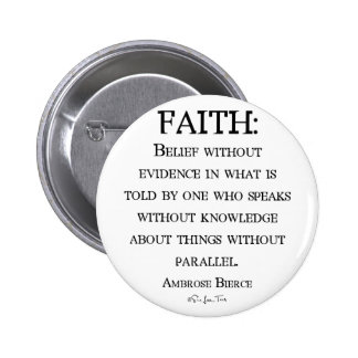 Faith by Ambrose Bierce Pinback Button