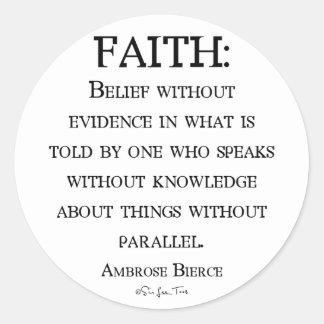 Faith by Ambrose Bierce Round Stickers
