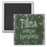 Faith Changes Everything Quote Fridge Magnets
