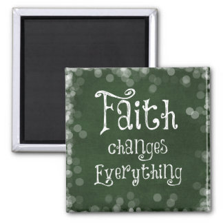 Faith Changes Everything Quote Magnet