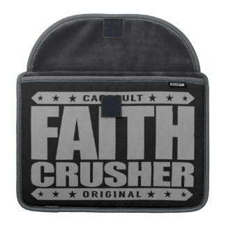 FAITH CRUSHER - I Crush Self Confidence of Enemies MacBook Pro Sleeve