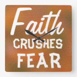 Faith CRUSHES FEAR Cool Inspirational Design Square Wall Clock