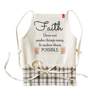 Faith does not make things easy, Christian Bible Zazzle HEART Apron