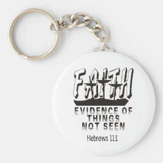 Faith Evidence of things not seen Key Chains