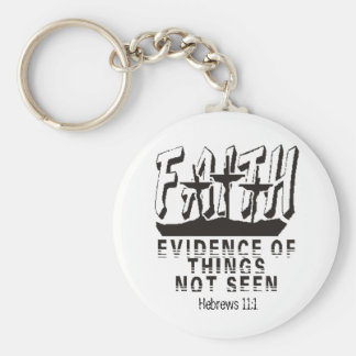 Faith Evidence of things not seen Keychains