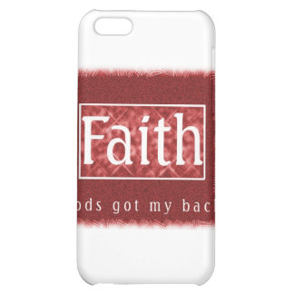 Faith, Gods got my back products Case For iPhone 5C