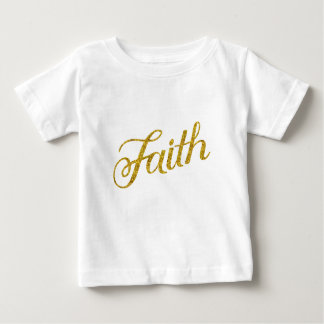 Faith Gold Faux Glitter Metallic Inspirational Baby T-Shirt