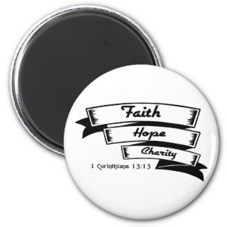 Faith hope and charity Christian design 2 Inch Round Magnet