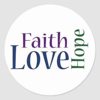 Faith, Hope and Love: 1 Corinthians 13:13 Classic Round Sticker