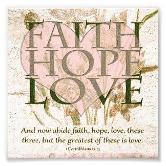 Faith, Hope and Love Photo Print