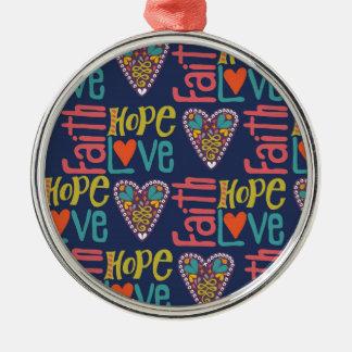 Faith Hope and Love Word Art Metal Ornament