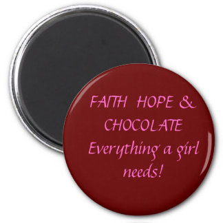 Faith Hope & Chocolate Refrigerator Magnets