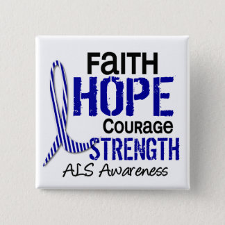 FAITH HOPE COURAGE ALS BUTTON