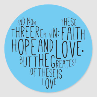 Faith Hope Love 1 Corinthians 13:13 Classic Round Sticker
