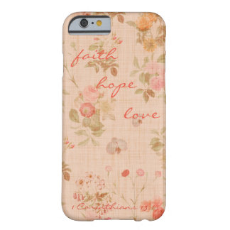 Faith, Hope, Love Bible Verse Quote Vintage Floral Barely There iPhone 6 Case