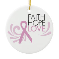 Faith, Hope, Love - Breast Cancer Support Ceramic Ornament
