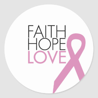 Faith, Hope, Love - Breast Cancer Support Classic Round Sticker