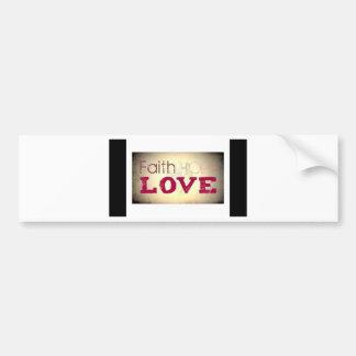 Faith Hope Love Bumper Sticker